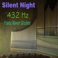 Silent Night — 432 Hz, Франц Грубер