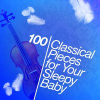 100 Classical Pieces for Your Sleepy Baby — сборник