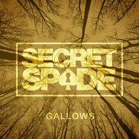 Gallows — Secret Spade