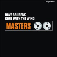 Gone With the Wind — Dave Brubeck