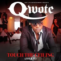 Touch the Ceiling (Zouk It) — Qwote