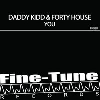 You — Forty House, Daddy Kidd, Daddy Kidd, Forty House