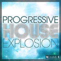 Progressive House Explosion, Vol. 1 — сборник