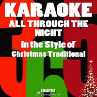 All Through the Night (In the Style of Christmas Traditional) - Single — Karaoke 365