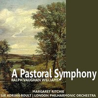 Williams: A Pastoral Symphony — London Philharmonic Orchestra, Sir Adrian Boult, Margaret Ritchie