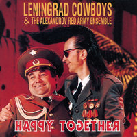 Happy together — Leningrad Cowboys