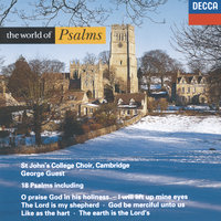 The World of Psalms — Sir David Willcocks, George Guest, Choir Of St. John's College, Cambridge, The Choir Of Westminster Abbey, The Choir Of King's College, Cambridge, William McKie