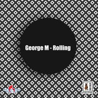 Rolling — George M