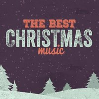 The Best Christmas Music — Christmas Music