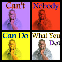 Can't Nobody Can Do What You Do — Dimitri Caver & Jeremiahs Call