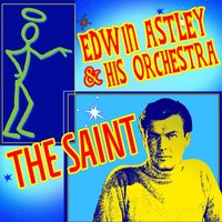 The Saint — Edwin Astley & His Orchestra