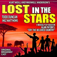 "Lost in the Stars (Based on Alan Patons ""Cry the Beloved Country"") — Todd Duncan"