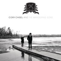 Home In The Woods — Cory Chisel and the Wandering Sons