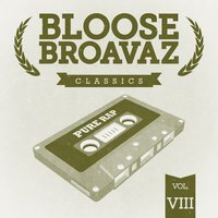 Classics, Vol. 8 — Bloose Broavaz