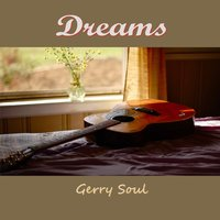 Dreams — Gerry Soul