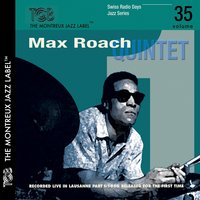 Swiss Radio Days Jazz Series Vol. 35 — Max Roach, Stanley Turrentine, Julian Priester, Tommy Turrentine, Bobby Boswell