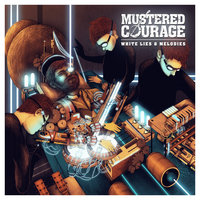 White Lies And Melodies — Mustered Courage