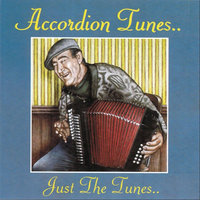 Accordion Tunes... Just The Tunes — сборник