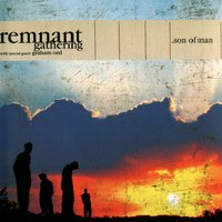 Son of Man — Remnant Gathering