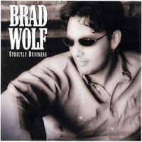 Strictly Business — Brad Wolf