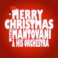Merry Christmas with Mantovani & His Orchestra — Mantovani
