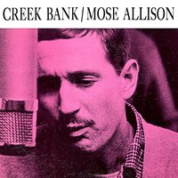 Creek Bank — Mose Allison