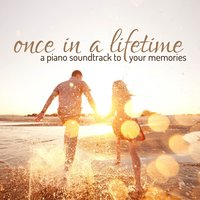 Once in a Lifetime: A Piano Soundtrack to Your Memories — сборник