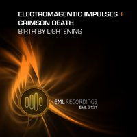 Birth By Lightening — Electromagnetic Impulses, Crimson Death