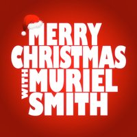 Merry Christmas with Muriel Smith — Muriel Smith