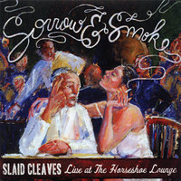 Sorrow & Smoke — Slaid Cleaves