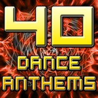 40 Dance Anthems (The Best of Top 40 Dance, Club, House, Electro, Techno & Trance Tunes) — сборник