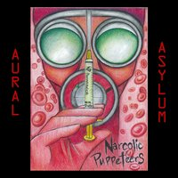 Aural Asylum — Narcotic Puppeteers