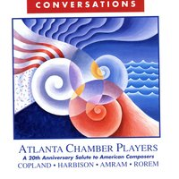 Conversations: A 20th Anniversary Salute To American Composers — Atlanta Chamber Players