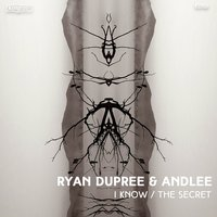 I Know / The Secret — Ryan dupree, Andlee, Ryan Dupree & Andlee