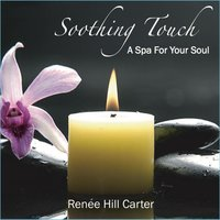 Soothing Touch: A Spa for Your Soul — Renee Carter
