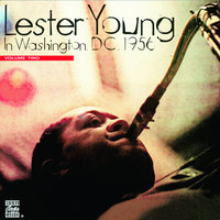 In Washington D.C. 1956, Vol. 2 — Lester Young