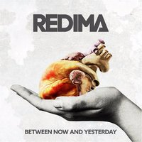Between Now and Yesterday — Redima