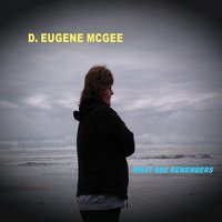 What She Remembers — D. Eugene McGee