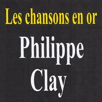 Les chansons en or — Philippe Clay