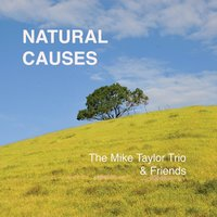 Natural Causes — The Mike Taylor Trio