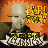 Country Gospel Classics — Carl Story