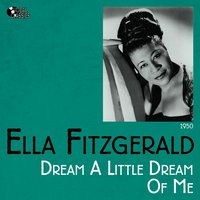 Dream a Little Dream of Me — Ella Fitzgerald