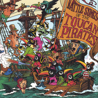 Battle Songs of the Toucan Pirates — Toucan Pirates