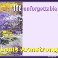 Louis Armstrong - The Unforgettable — Louis Armstrong
