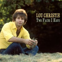 Two Faces I Have — Lou Christie