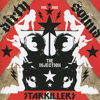 Dirty Sound Vol. 1 - The Injection — Starkillers