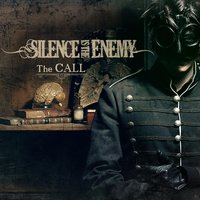 The Call — Silence Is the Enemy