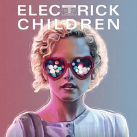 Electrick Children — сборник