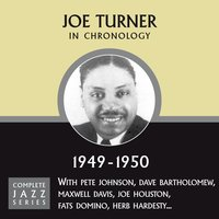 Complete Jazz Series 1949 - 1950 — Joe Turner