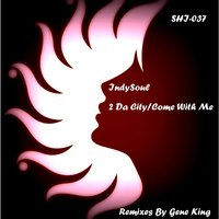 2 da City / Come with Me — Indysoul